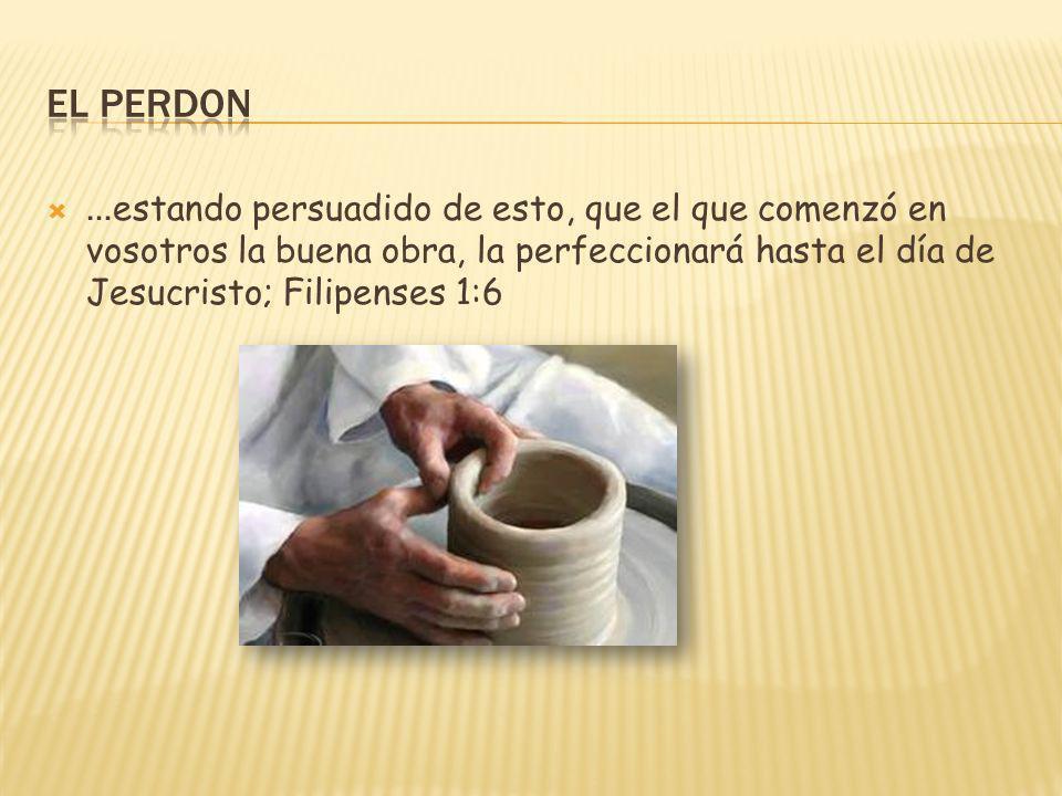 … estando persuadido de esto, que el que comenzó en vosotros la buena obra, la perfeccionará hasta el día de Jesucristo; Filipenses 1:6
