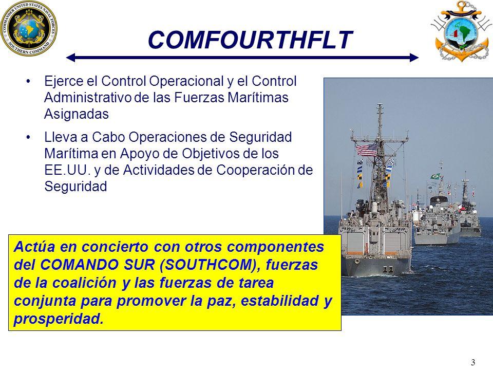 3 COMFOURTHFLT Ejerce el Control Operacional y el Control Administrativo de las Fuerzas Marítimas Asignadas Lleva a Cabo Operaciones de Seguridad Marí