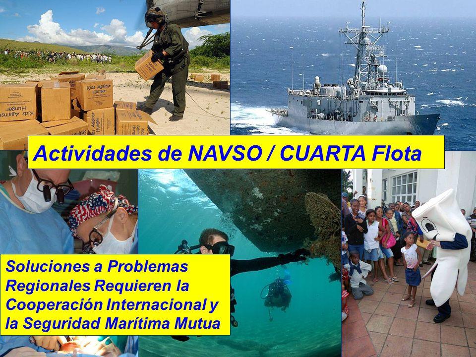 9 U.S. Naval Ac Actividades de NAVSO / CUARTA Flota Soluciones a Problemas Regionales Requieren la Cooperación Internacional y la Seguridad Marítima M