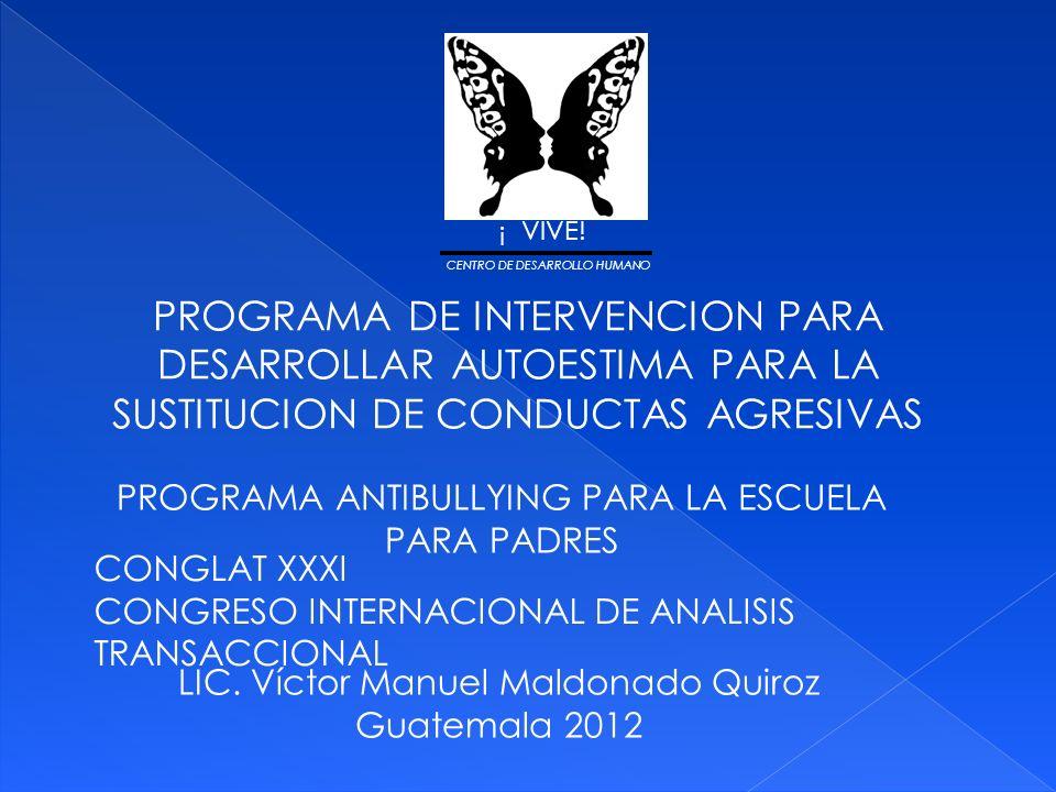 PROGRAMA DE INTERVENCION PARA DESARROLLAR AUTOESTIMA PARA LA SUSTITUCION DE CONDUCTAS AGRESIVAS .