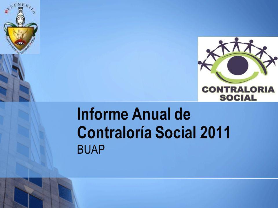 Informe Anual de Contraloría Social 2011 BUAP