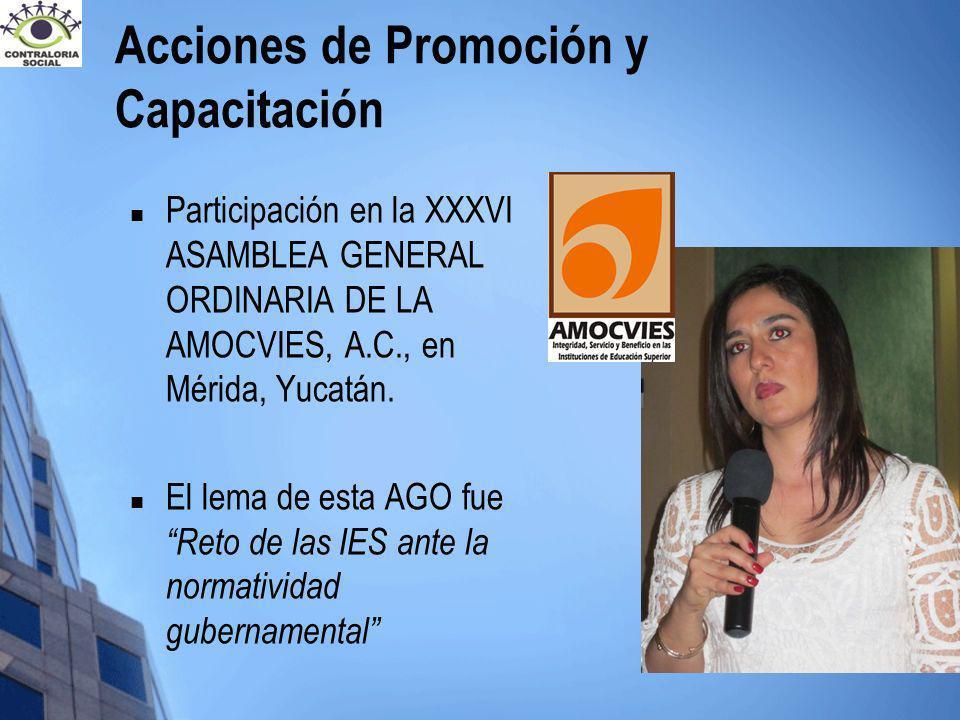 Acciones de Promoción y Capacitación Participación en la XXXVI ASAMBLEA GENERAL ORDINARIA DE LA AMOCVIES, A.C., en Mérida, Yucatán. El lema de esta AG