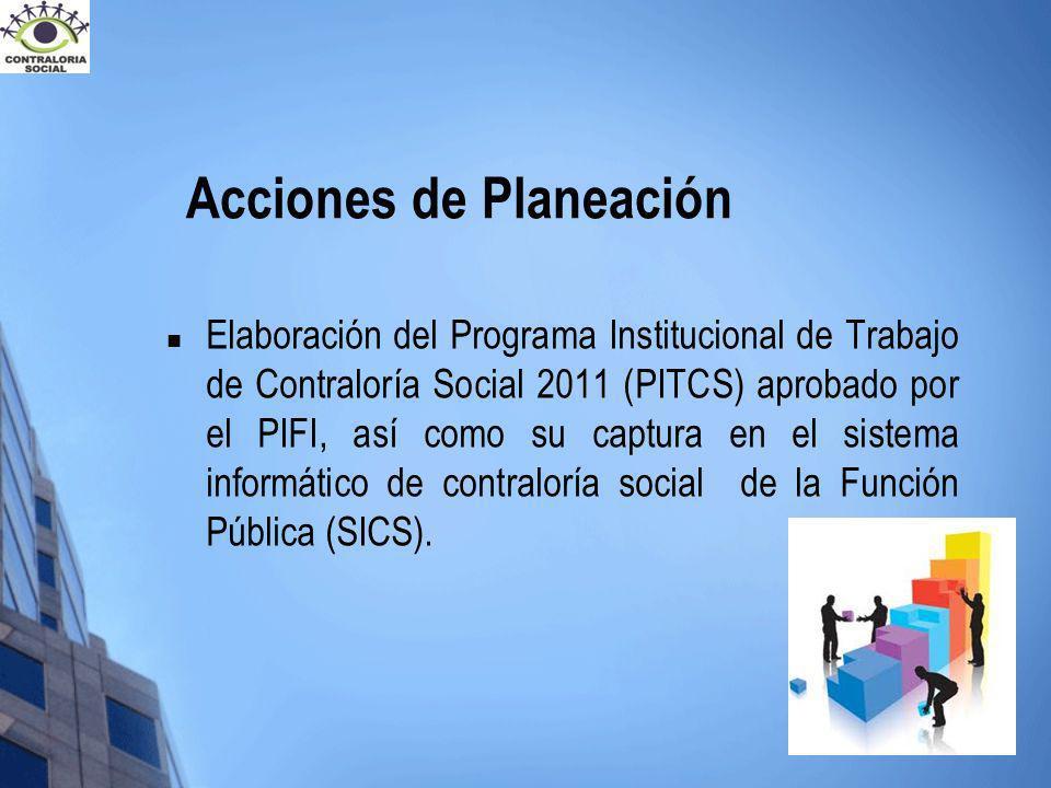 Elaboración del Programa Institucional de Trabajo de Contraloría Social 2011 (PITCS) aprobado por el PIFI, así como su captura en el sistema informáti