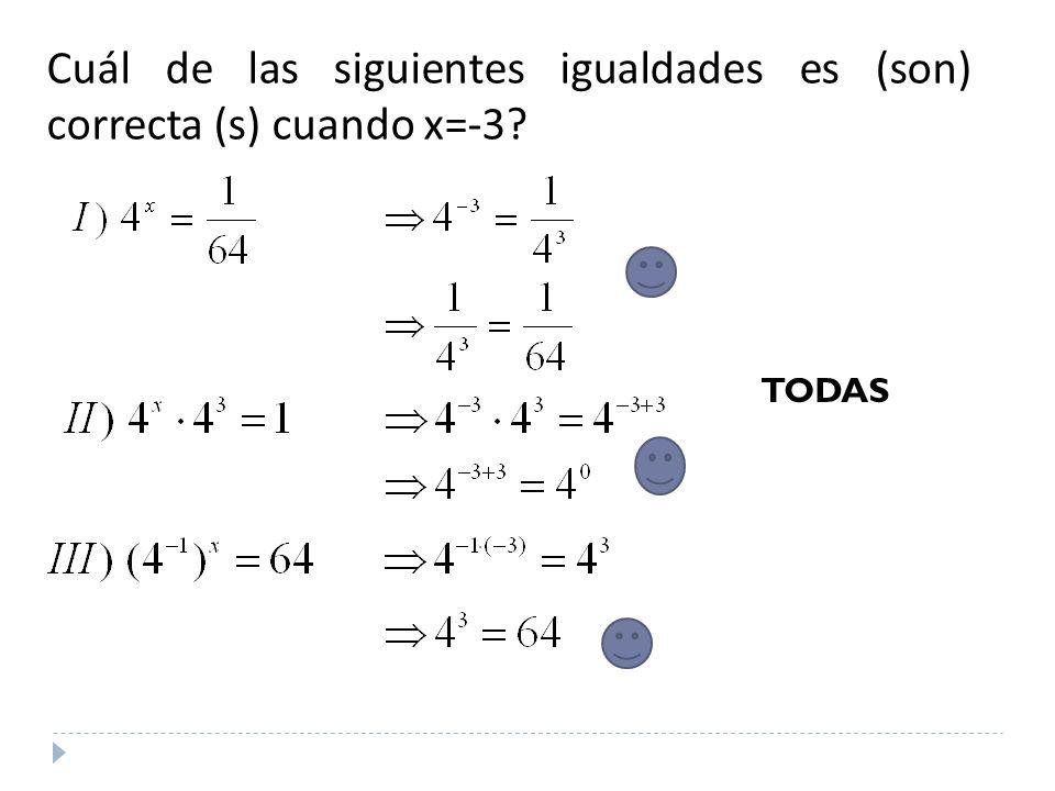 Cuál de las siguientes igualdades es (son) correcta (s) cuando x=-3? TODAS