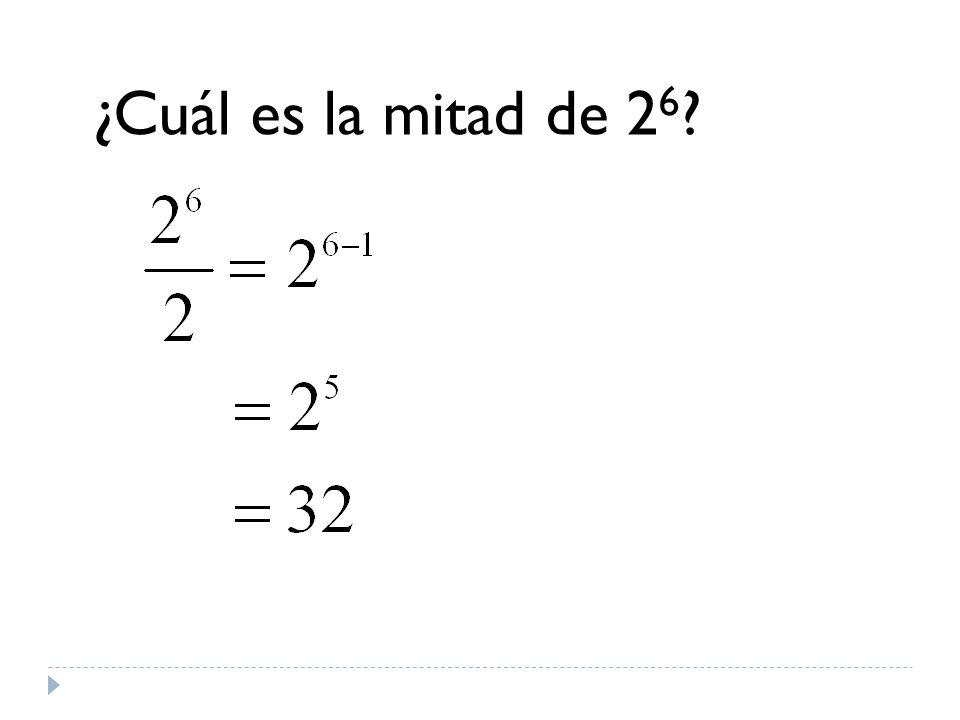 ¿Cuál es la mitad de 2 6 ?