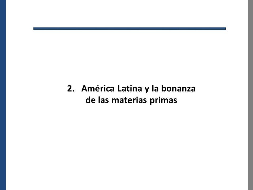 2. América Latina y la bonanza de las materias primas