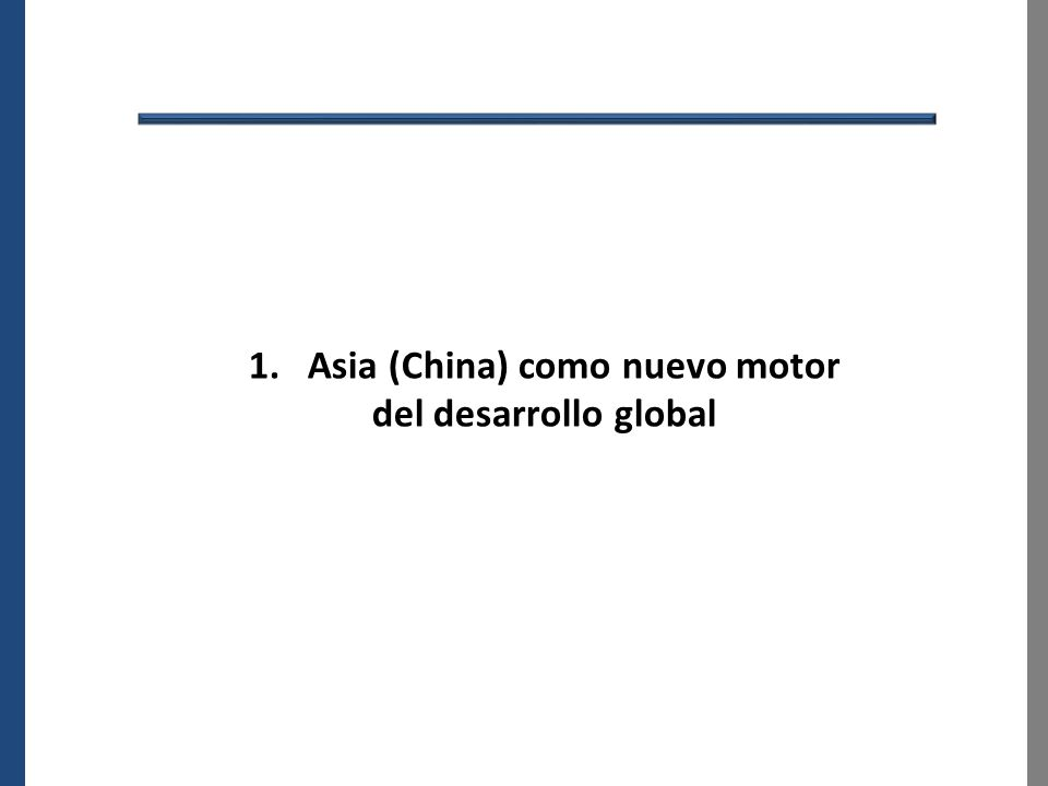 1. Asia (China) como nuevo motor del desarrollo global