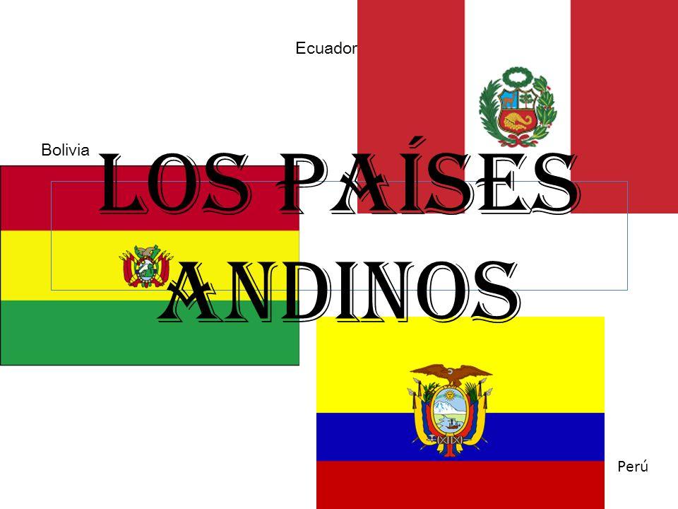 Los Países Andinos Perú Bolivia Ecuador