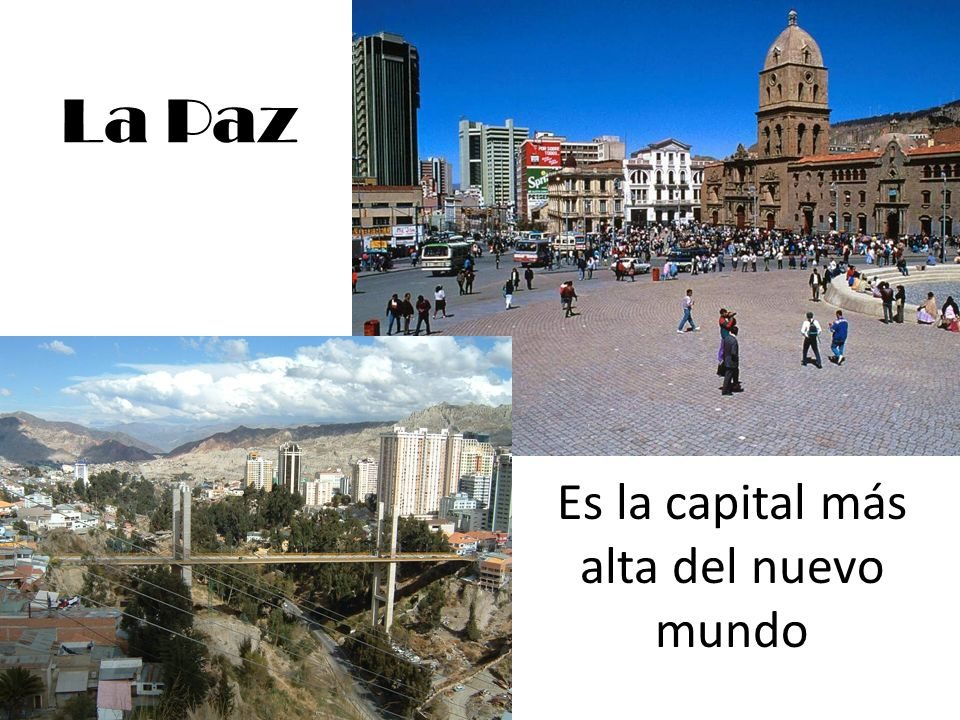 La Paz Es la capital más alta del nuevo mundo
