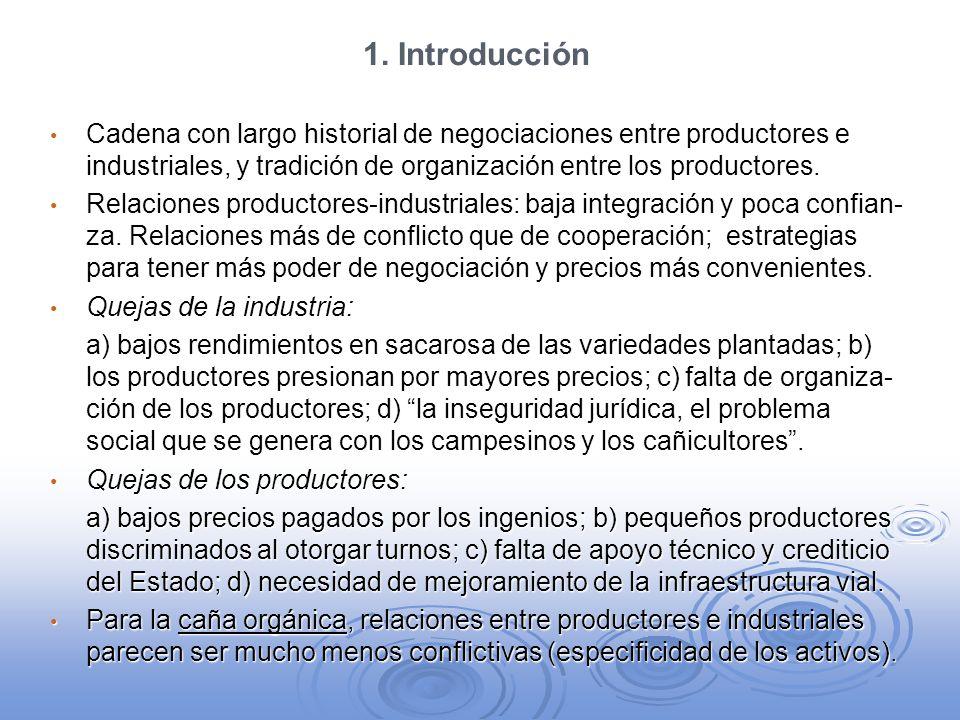 1. Introducción Cadena con largo historial de negociaciones entre productores e industriales, y tradición de organización entre los productores. Caden