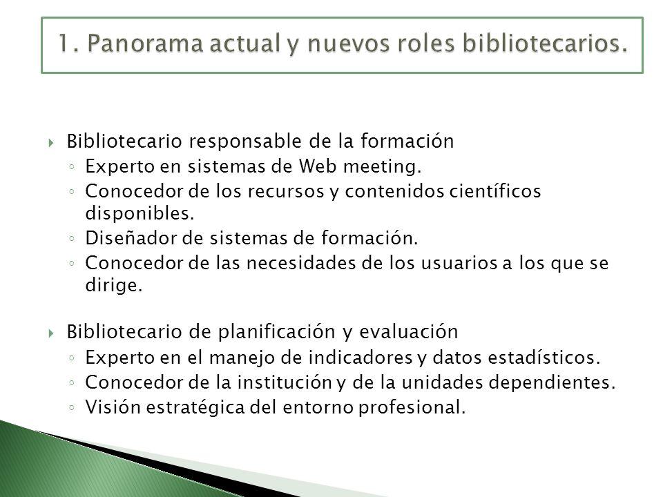 Bibliotecario responsable de la formación Experto en sistemas de Web meeting. Conocedor de los recursos y contenidos científicos disponibles. Diseñado