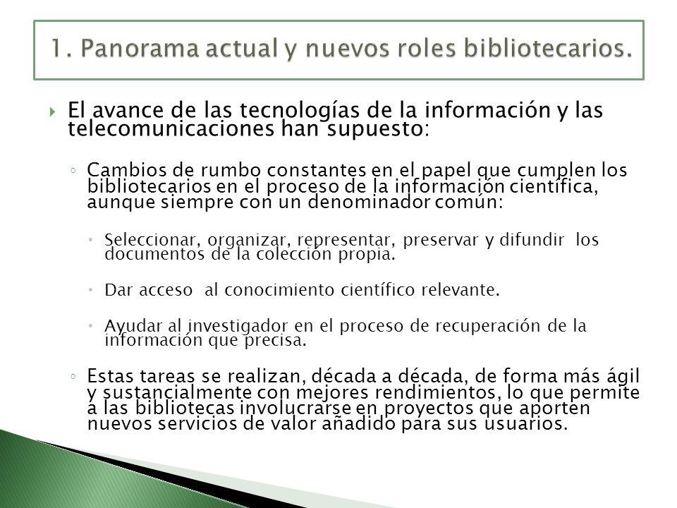 El avance de las tecnologías de la información y las telecomunicaciones han supuesto: Cambios de rumbo constantes en el papel que cumplen los bibliote
