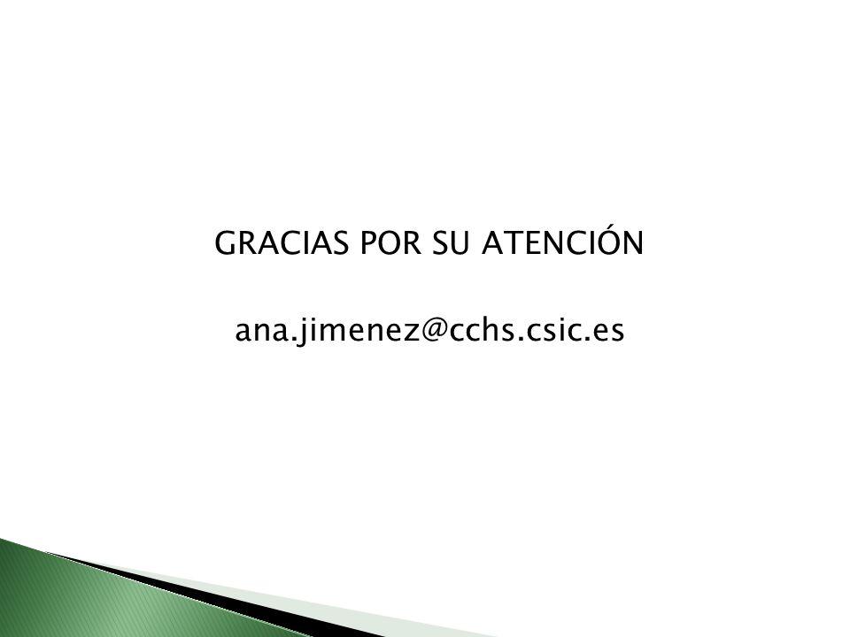 GRACIAS POR SU ATENCIÓN ana.jimenez@cchs.csic.es