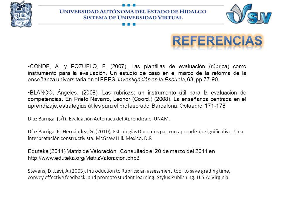 CONDE, A. y POZUELO, F. (2007). Las plantillas de evaluación (rúbrica) como instrumento para la evaluación. Un estudio de caso en el marco de la refor