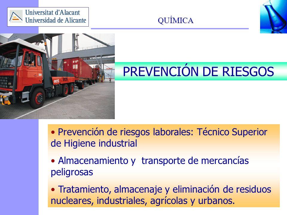 QUÍMICA 15 PREVENCIÓN DE RIESGOS Prevención de riesgos laborales: Técnico Superior de Higiene industrial Almacenamiento y transporte de mercancías pel