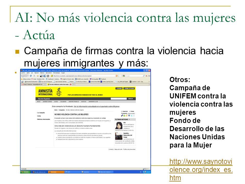 AI: No más violencia contra las mujeres - Actúa Campaña de firmas contra la violencia hacia mujeres inmigrantes y más: http://www.es.amnesty.org/nomas