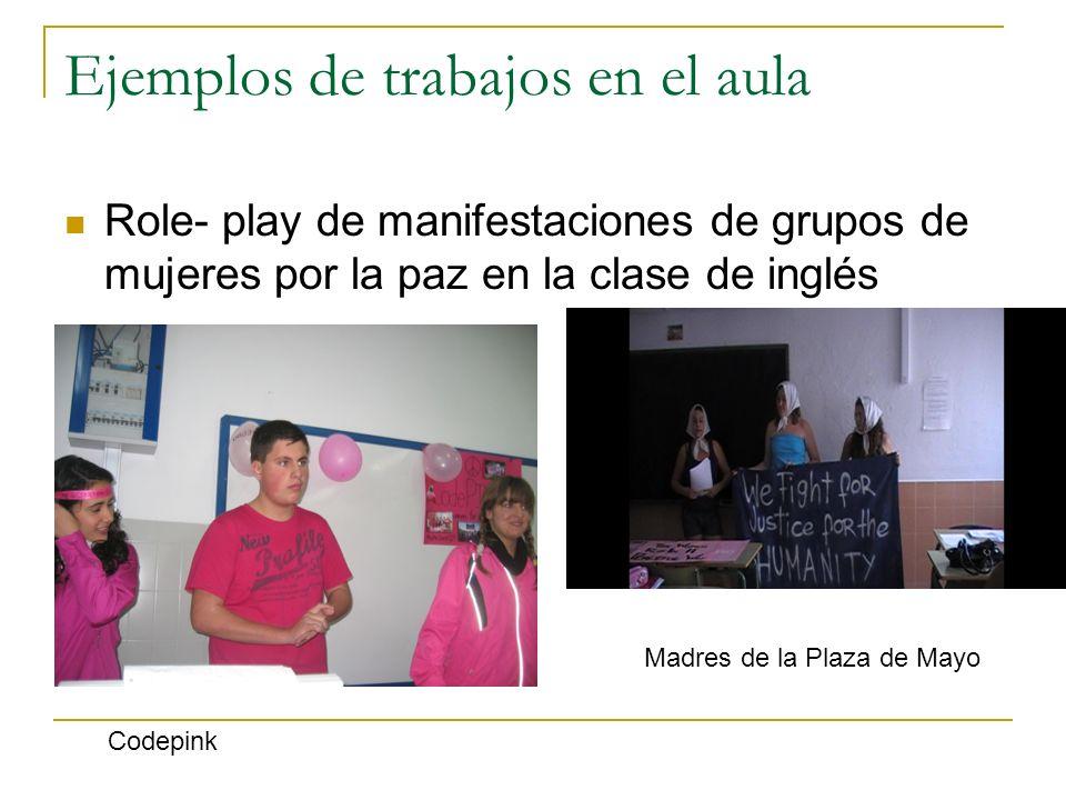 Ejemplos de trabajos en el aula Role- play de manifestaciones de grupos de mujeres por la paz en la clase de inglés Codepink Madres de la Plaza de May