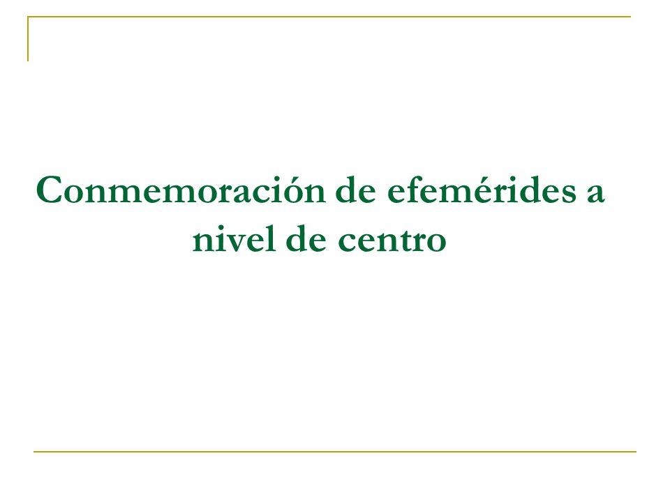 Conmemoración de efemérides a nivel de centro