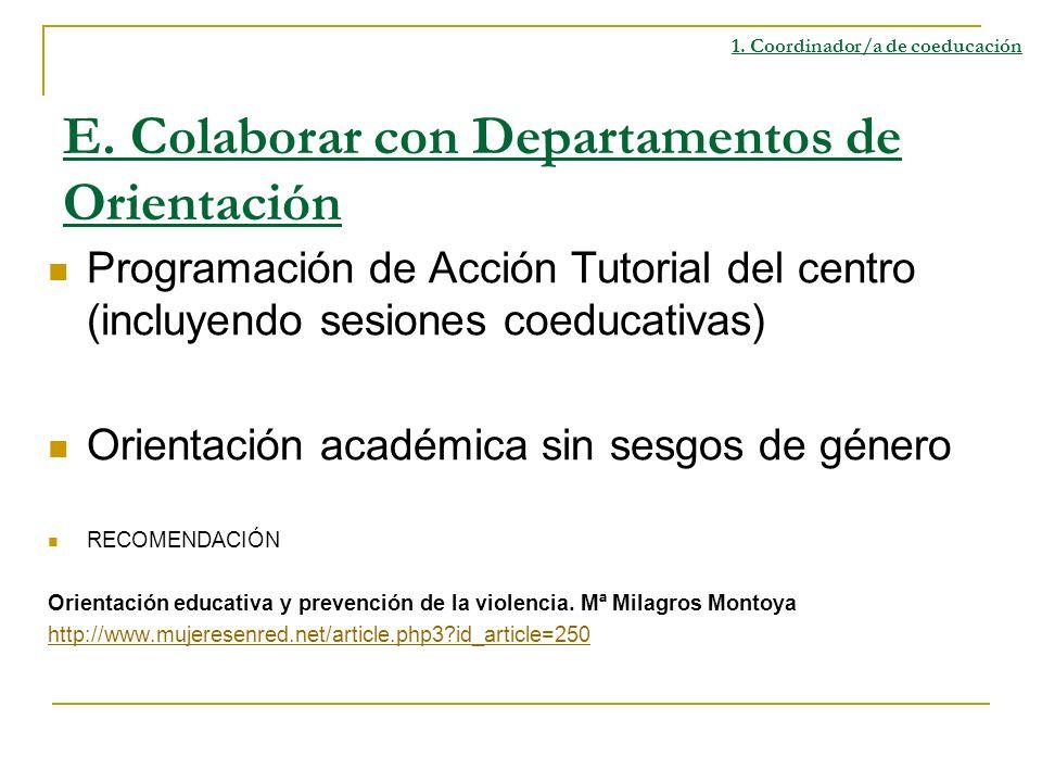E. Colaborar con Departamentos de Orientación Programación de Acción Tutorial del centro (incluyendo sesiones coeducativas) Orientación académica sin