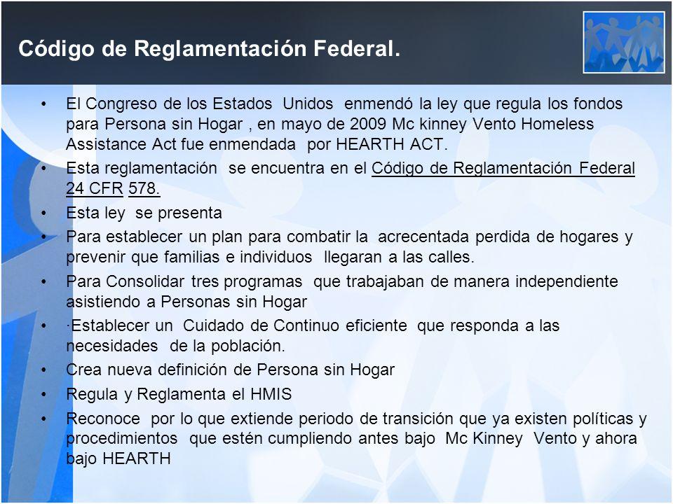 Código de Reglamentación Federal Código de Reglamentación Federal. El Congreso de los Estados Unidos enmendó la ley que regula los fondos para Persona
