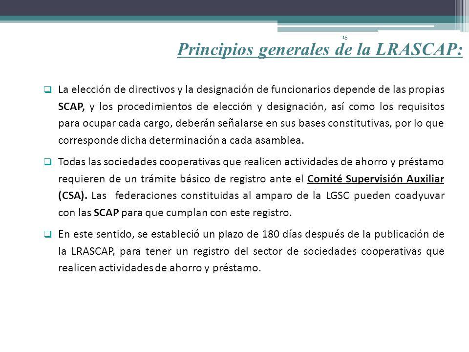 15 La elección de directivos y la designación de funcionarios depende de las propias SCAP, y los procedimientos de elección y designación, así como lo