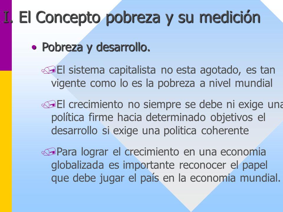 Pobreza y desarrollo.Pobreza y desarrollo. /El sistema capitalista no esta agotado, es tan vigente como lo es la pobreza a nivel mundial /El crecimien
