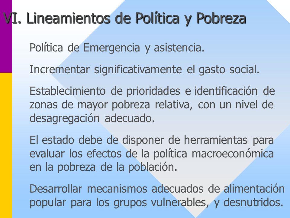 Política de Emergencia y asistencia. Incrementar significativamente el gasto social. Establecimiento de prioridades e identificación de zonas de mayor