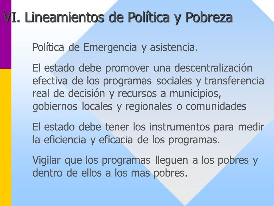 Política de Emergencia y asistencia. El estado debe promover una descentralización efectiva de los programas sociales y transferencia real de decisión