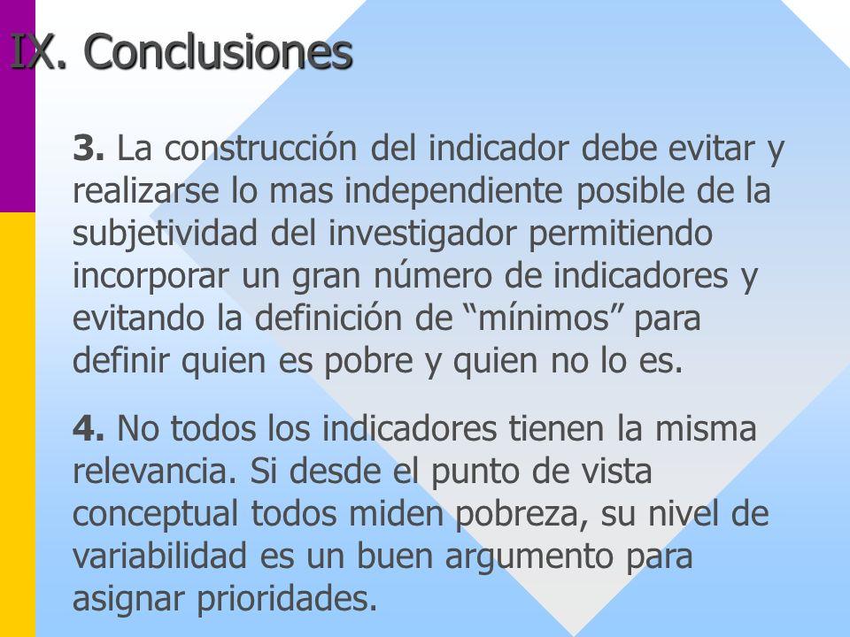 3. La construcción del indicador debe evitar y realizarse lo mas independiente posible de la subjetividad del investigador permitiendo incorporar un g