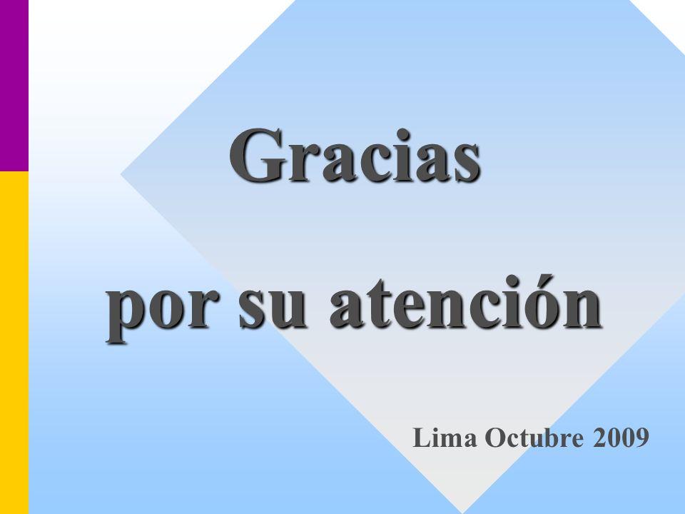 Gracias por su atención Lima Octubre 2009