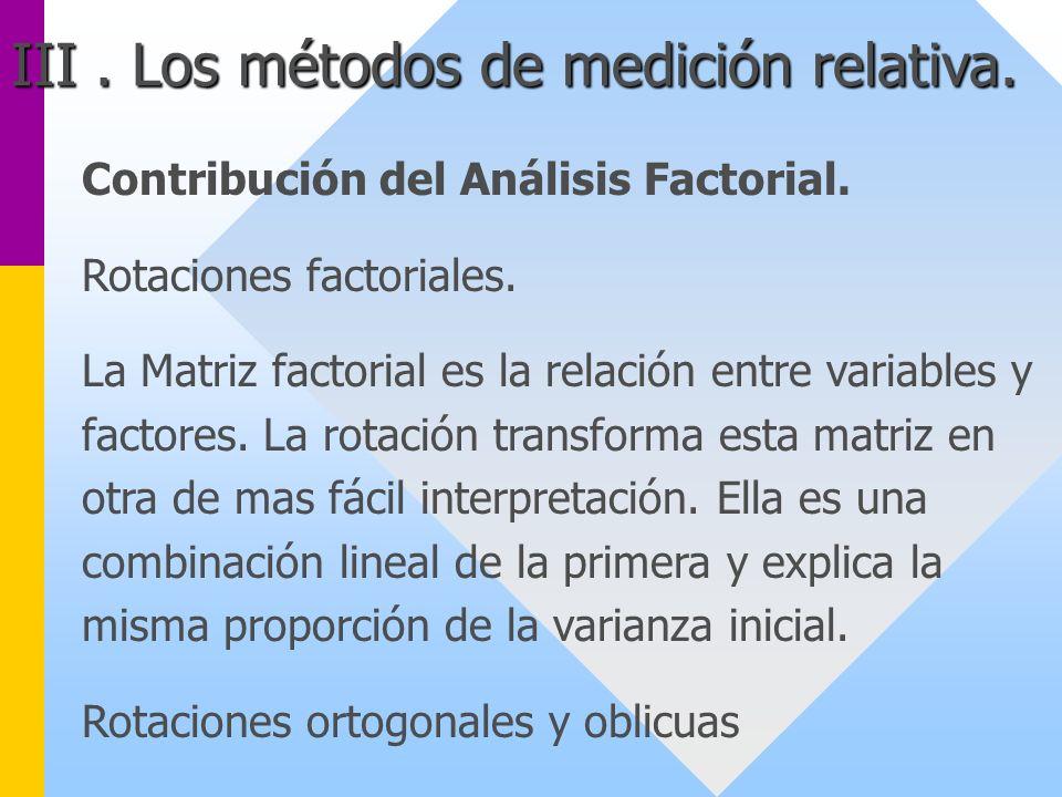 Contribución del Análisis Factorial. Rotaciones factoriales. La Matriz factorial es la relación entre variables y factores. La rotación transforma est