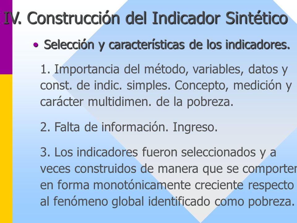 IV. Construcción del Indicador Sintético Selección y características de los indicadores.Selección y características de los indicadores. 1. Importancia