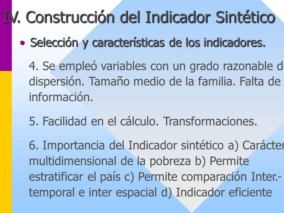 IV. Construcción del Indicador Sintético Selección y características de los indicadores.Selección y características de los indicadores. 4. Se empleó v