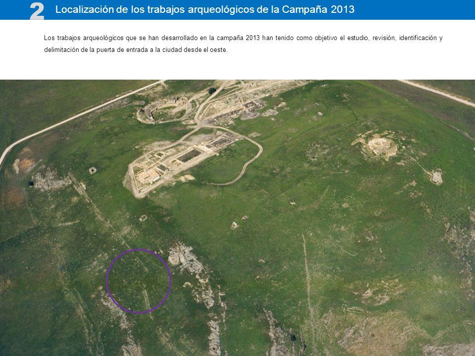 Los trabajos arqueológicos que se han desarrollado en la campaña 2013 han tenido como objetivo el estudio, revisión, identificación y delimitación de