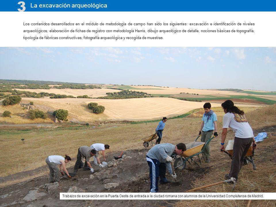 La excavación arqueológica 3 Los contenidos desarrollados en el módulo de metodología de campo han sido los siguientes: excavación e identificación de