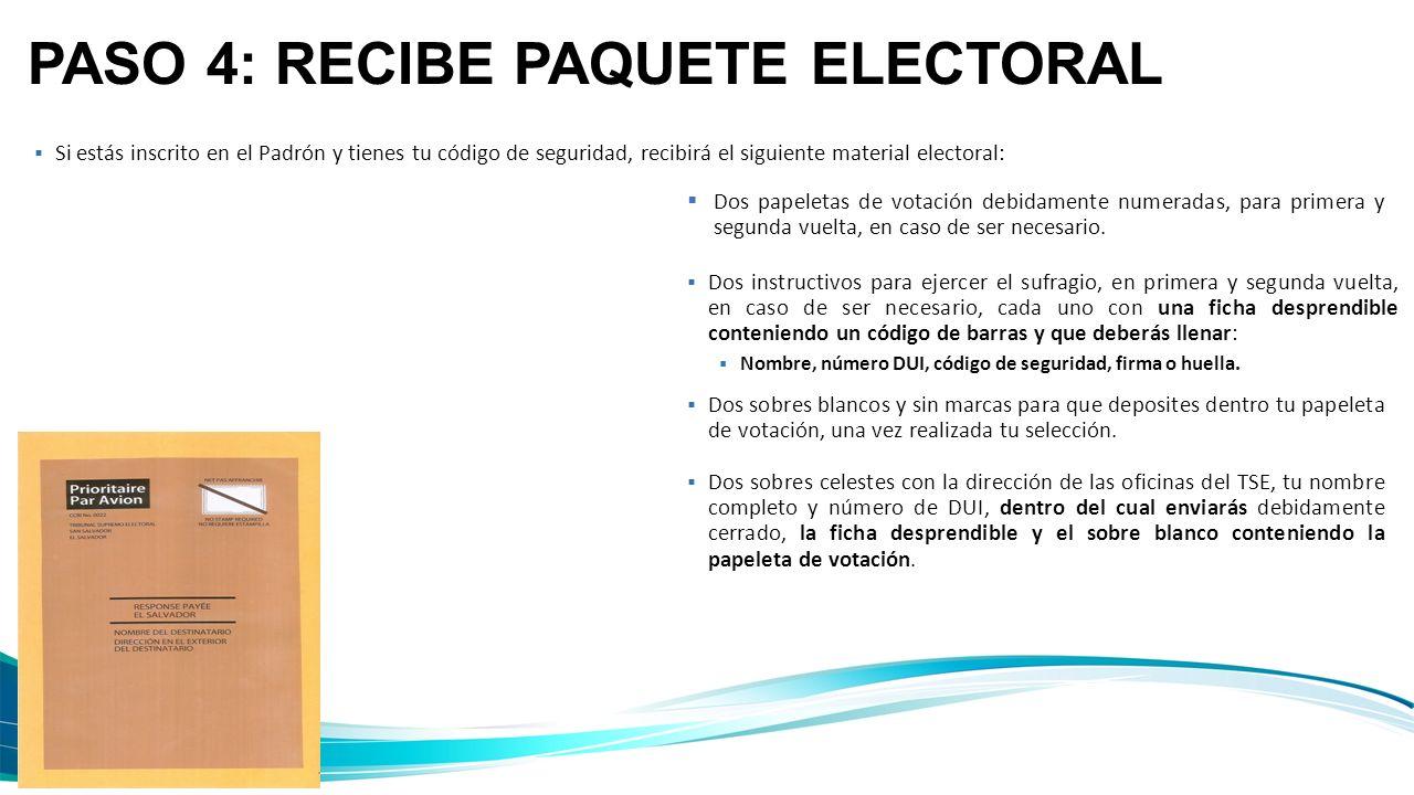 PASO 4: RECIBE PAQUETE ELECTORAL Dos papeletas de votación debidamente numeradas, para primera y segunda vuelta, en caso de ser necesario. Dos instruc
