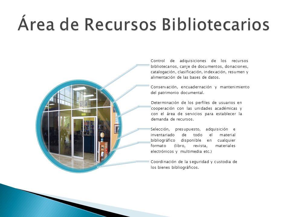 Control de adquisiciones de los recursos bibliotecarios, canje de documentos, donaciones, catalogación, clasificación, indexación, resumen y alimentac