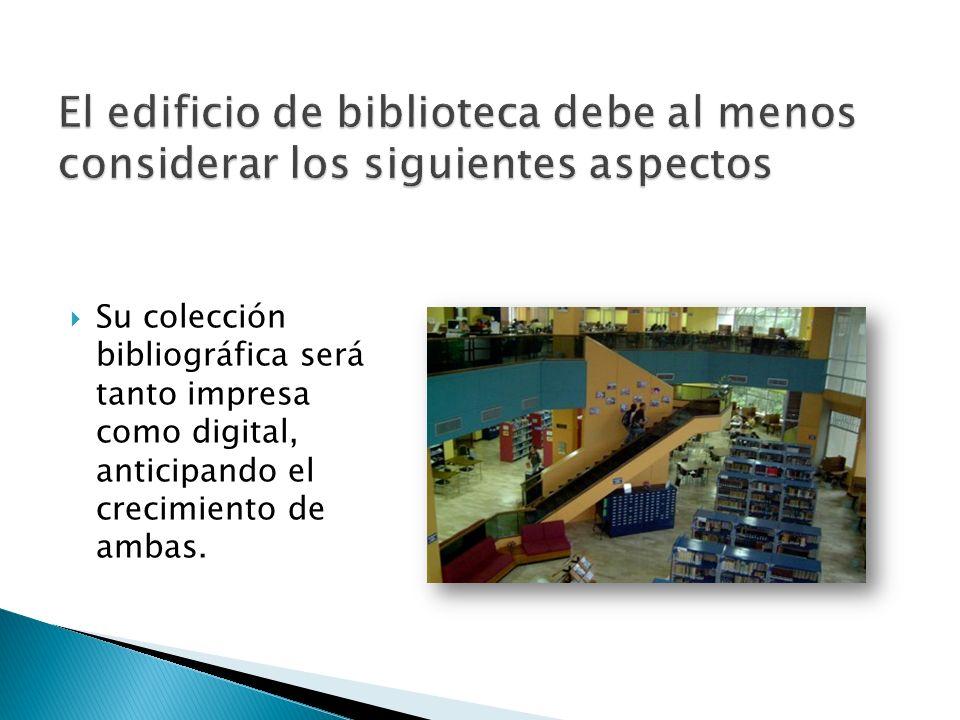 Su colección bibliográfica será tanto impresa como digital, anticipando el crecimiento de ambas.