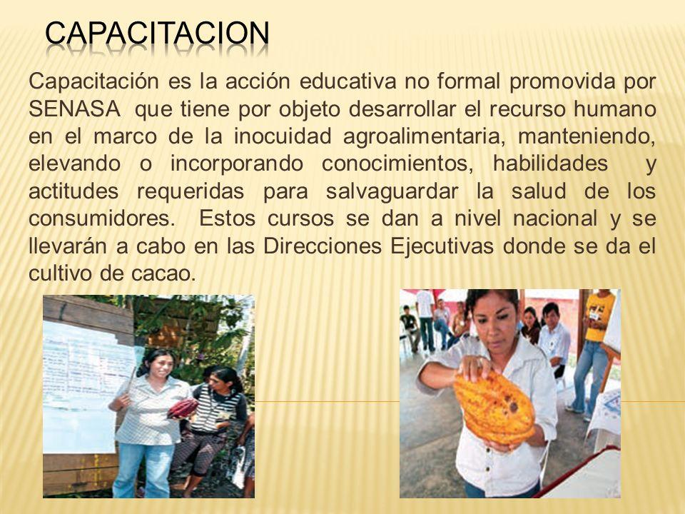 Capacitación es la acción educativa no formal promovida por SENASA que tiene por objeto desarrollar el recurso humano en el marco de la inocuidad agro