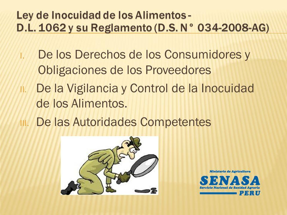 I. De los Derechos de los Consumidores y Obligaciones de los Proveedores II. De la Vigilancia y Control de la Inocuidad de los Alimentos. III. De las