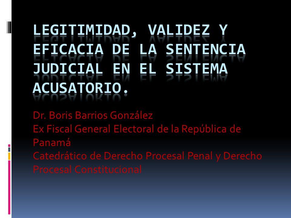 Dr. Boris Barrios González Ex Fiscal General Electoral de la República de Panamá Catedrático de Derecho Procesal Penal y Derecho Procesal Constitucion