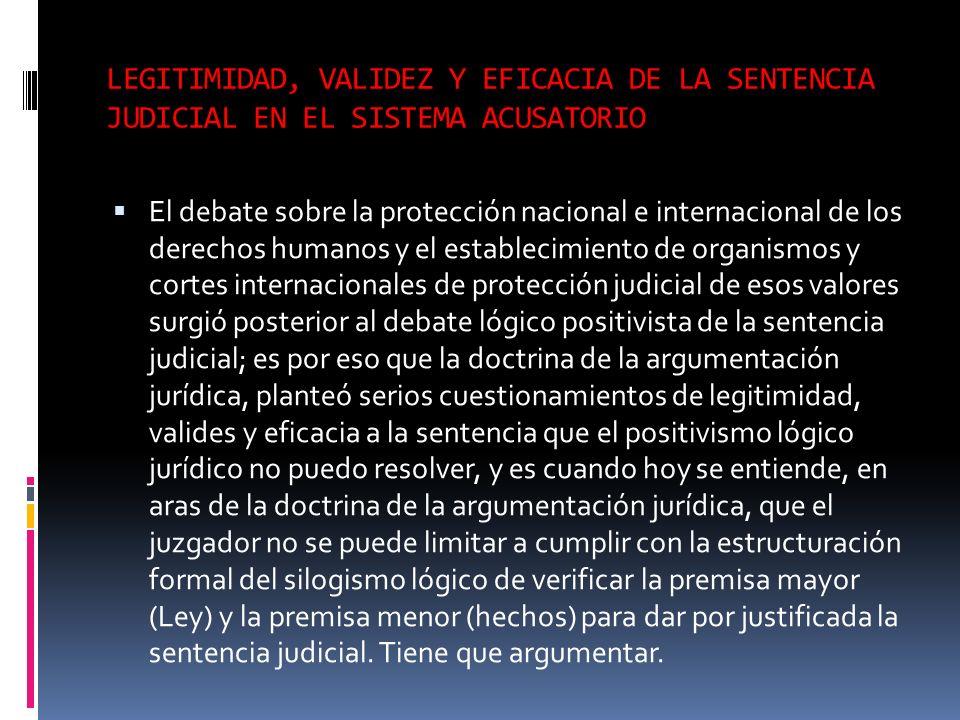 LEGITIMIDAD, VALIDEZ Y EFICACIA DE LA SENTENCIA JUDICIAL EN EL SISTEMA ACUSATORIO El debate sobre la protección nacional e internacional de los derech