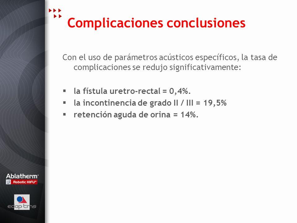 Complicaciones conclusiones Con el uso de parámetros acústicos específicos, la tasa de complicaciones se redujo significativamente: la fístula uretro-