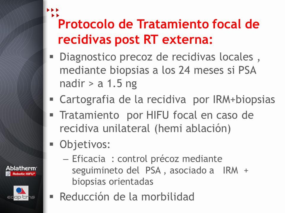 Protocolo de Tratamiento focal de recidivas post RT externa: Diagnostico precoz de recidivas locales, mediante biopsias a los 24 meses si PSA nadir >