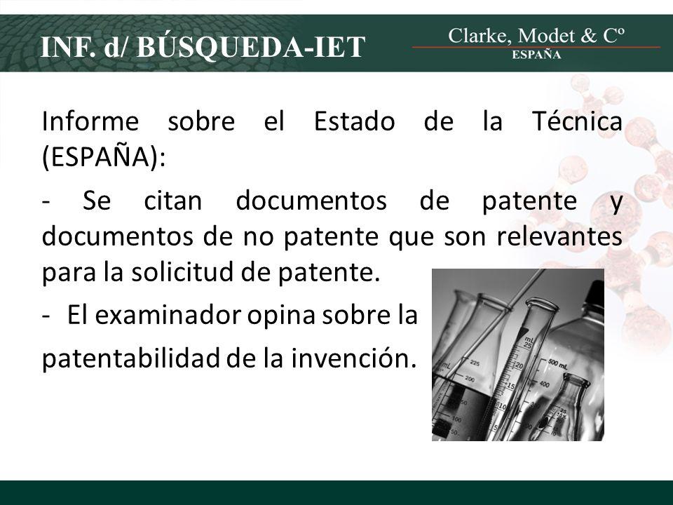 INF. d/ BÚSQUEDA-IET Informe sobre el Estado de la Técnica (ESPAÑA): - Se citan documentos de patente y documentos de no patente que son relevantes pa