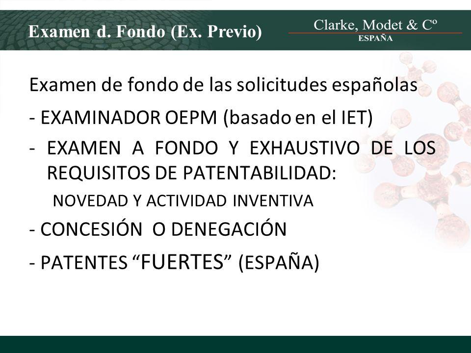 Examen d. Fondo (Ex. Previo) Examen de fondo de las solicitudes españolas - EXAMINADOR OEPM (basado en el IET) -EXAMEN A FONDO Y EXHAUSTIVO DE LOS REQ