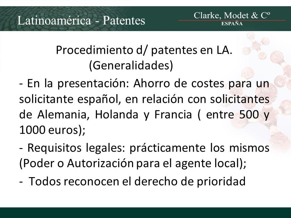 Latinoamérica - Patentes Procedimiento d/ patentes en LA. (Generalidades) - En la presentación: Ahorro de costes para un solicitante español, en relac