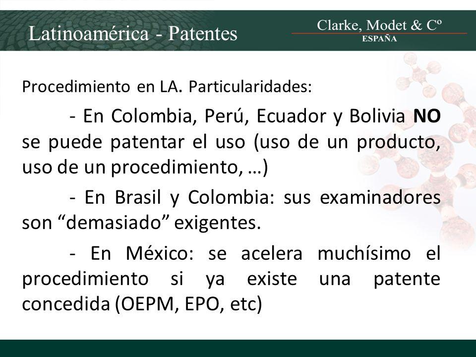 Latinoamérica - Patentes Procedimiento en LA. Particularidades: - En Colombia, Perú, Ecuador y Bolivia NO se puede patentar el uso (uso de un producto
