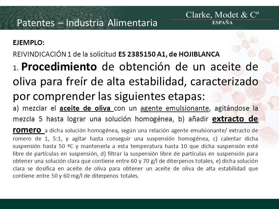 Patentes – Industria Alimentaria EJEMPLO: REIVINDICACIÓN 1 de la solicitud ES 2385150 A1, de HOJIBLANCA 1. Procedimiento de obtención de un aceite de