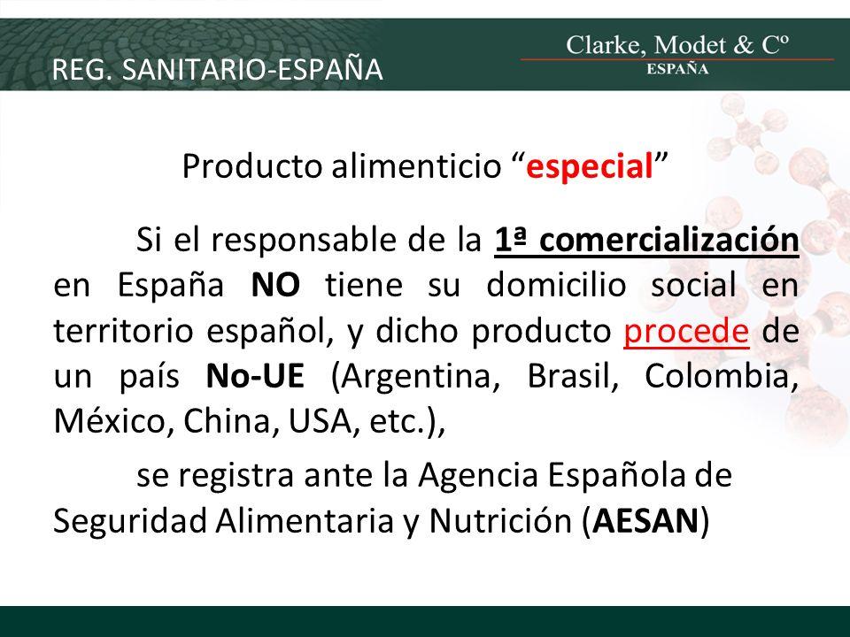 REG. SANITARIO-ESPAÑA Producto alimenticio especial Si el responsable de la 1ª comercialización en España NO tiene su domicilio social en territorio e
